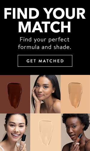 find your perfect Formula and Shades Click here to get matched